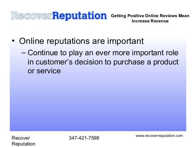 Getting Positive Online Reviews Mean                                          Increase Revenue• Online reputations are imp...