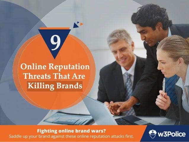 9 OnlineReputation ThreatsThatAre KillingBrands Fightingonlinebrandwars? Saddleupyourbrandagainsttheseonlinereputationatta...