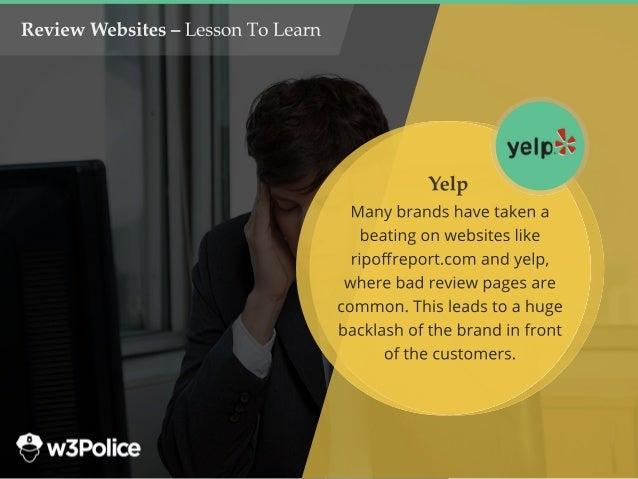 ReviewWebsites–LessonToLearn Manybrandshavetakena beatingonwebsiteslike ripoffreport.com andyelp, wherebadreviewpagesare co...