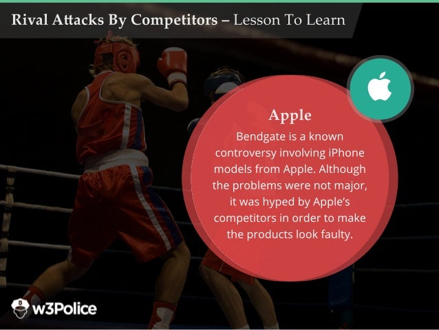 RivalA acksByCompetitors–LessonToLearn Bendgateisaknown controversyinvolvingiPhone modelsfrom Apple.Although theproblemswe...