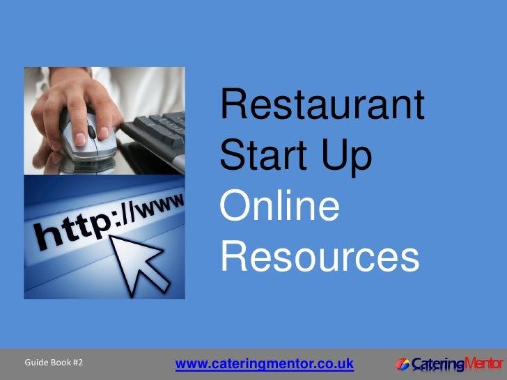 Restaurant                     Start Up                     Online                     ResourcesGuide Book #2   www.cateri...