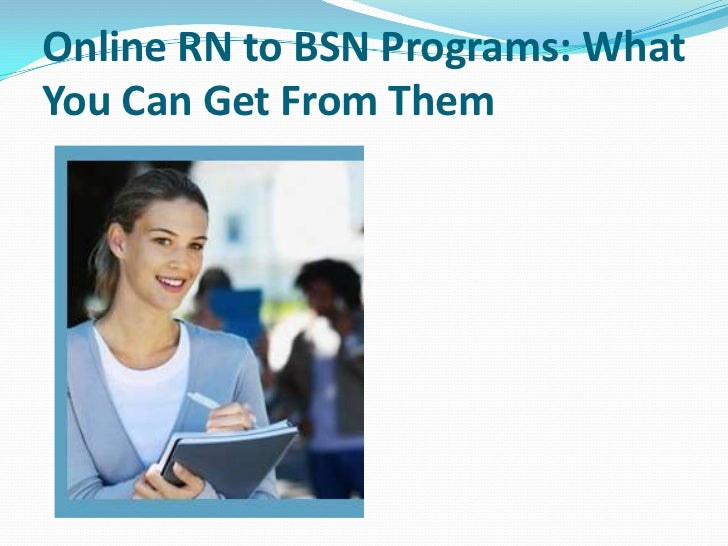 Online RN to BSN Programs: WhatYou Can Get From Them