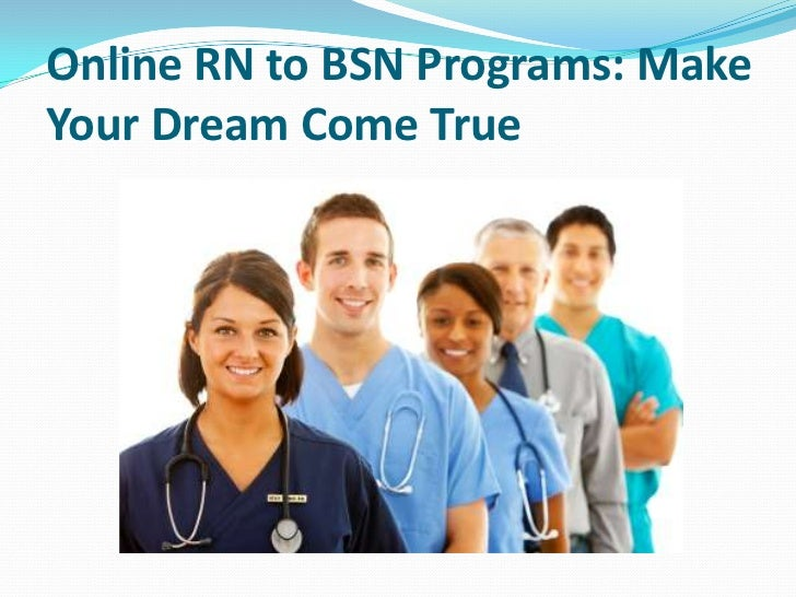 Online RN to BSN Programs: MakeYour Dream Come True