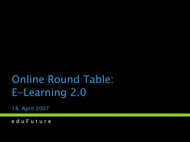 Online Round Table:  E-Learning 2.0 18. April 2007