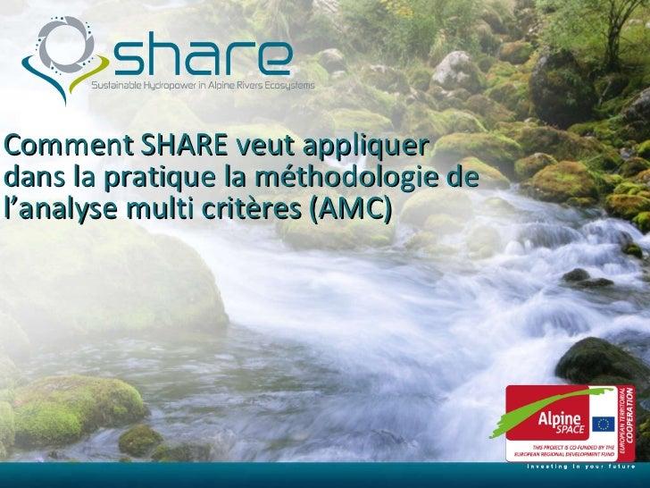 Comment SHARE veut appliquer dans la pratique la méthodologie de l'analyse multi critères (AMC)