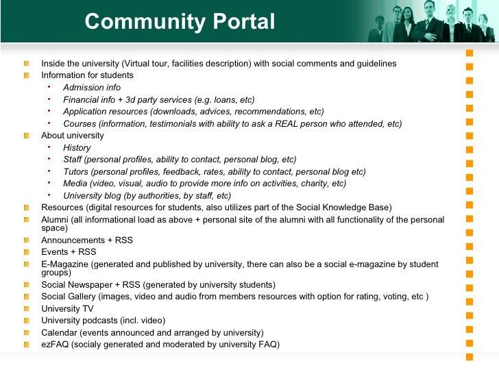 Community Portal <ul><li>Inside the university (Virtual tour, facilities description) with social comments and guidelines ...