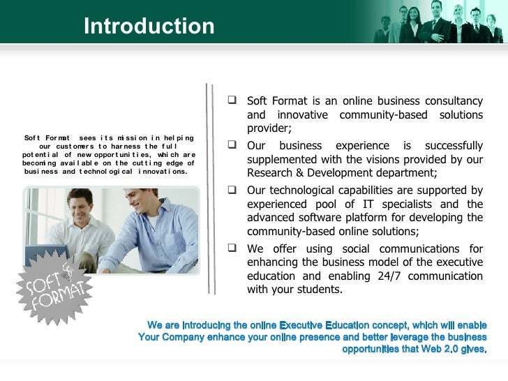Introduction <ul><li>Soft Format is an online business consultancy and innovative community-based solutions provider; </li...