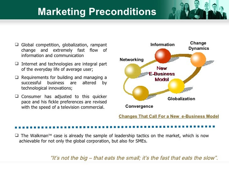 Marketing Preconditions <ul><li>Global competition, globalization, rampant change and extremely fast flow of information a...