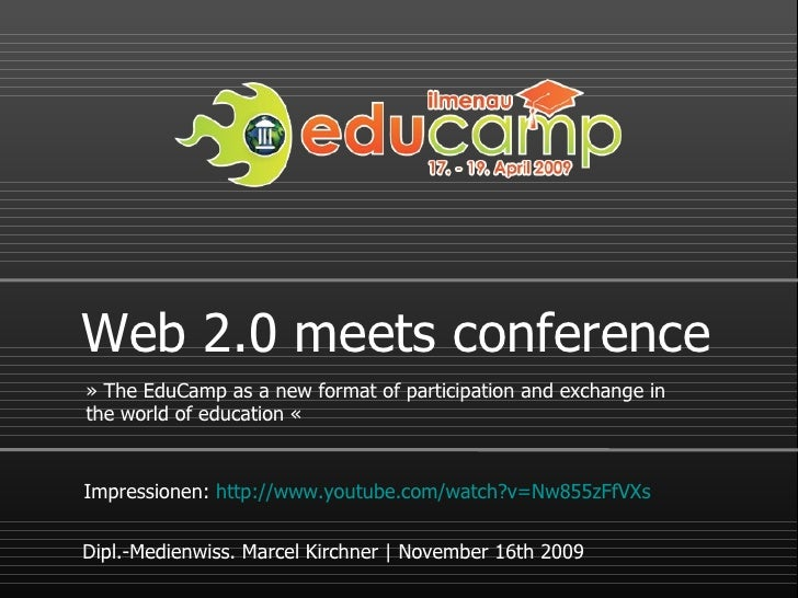 Web 2.0 meets conference »  The EduCamp as a new format of participation and exchange in the world of education  « Dipl.-M...
