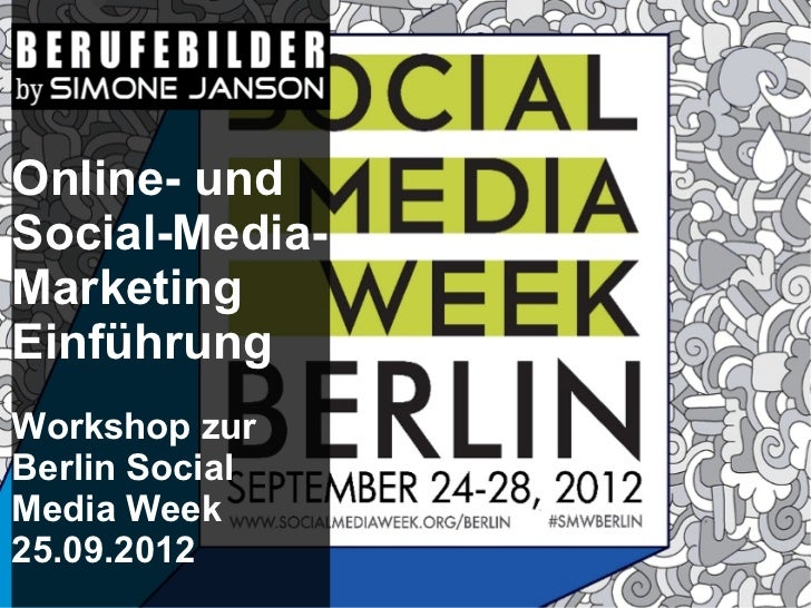 Online- undSocial-Media-MarketingEinführungWorkshop zurBerlin SocialMedia Week25.09.2012