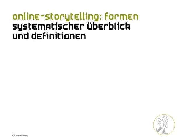 Online-Storytelling: Formen Systematischer Überblick und Definitionen ulfgruener.de | 2014