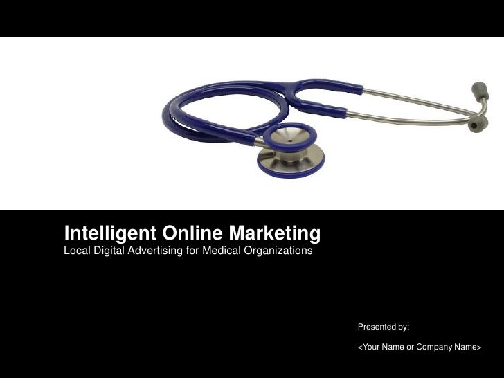 Intelligent Online MarketingLocal Digital Advertising for Medical Organizations                                           ...