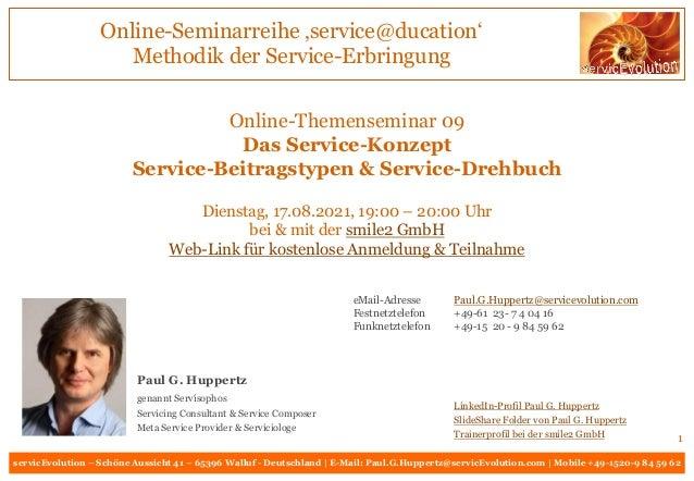 servicEvolution – Schöne Aussicht 41 – 65396 Walluf - Deutschland | E-Mail: Paul.G.Huppertz@servicEvolution.com | Mobile +...
