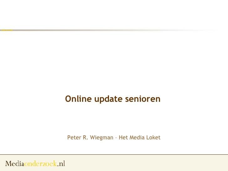 Online update senioren  Peter R. Wiegman – Het Media Loket