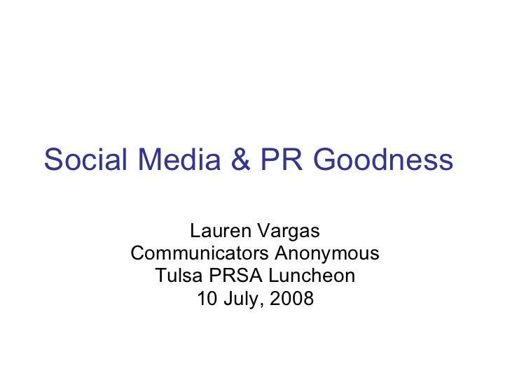 Social Media & PR Goodness Lauren Vargas Communicators Anonymous Tulsa PRSA Luncheon 10 July, 2008
