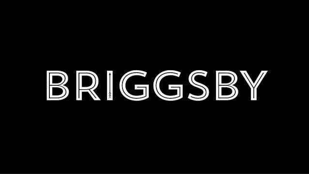 Justin Briggs Founder & CEO Justin@Briggsby.com @JustinRBriggs