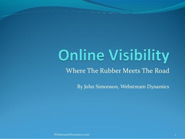 Where The Rubber Meets The Road             By John Simonson, Webstream DynamicsWebstreamDynamics.com                     ...