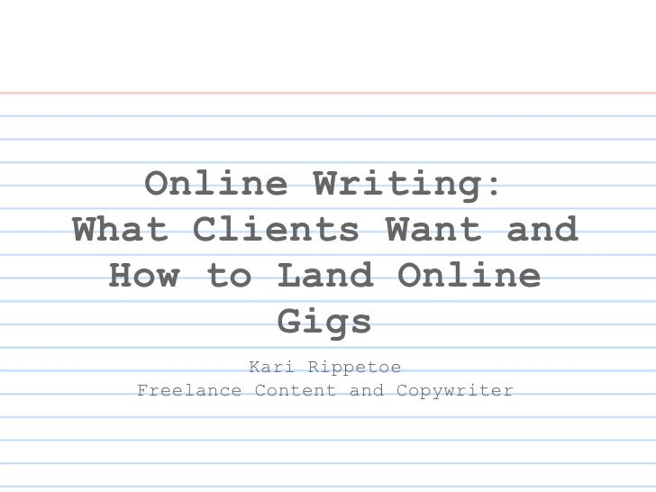 Online Writing: What Clients Want and How to Land Online Gigs Kari Rippetoe Freelance Content and Copywriter