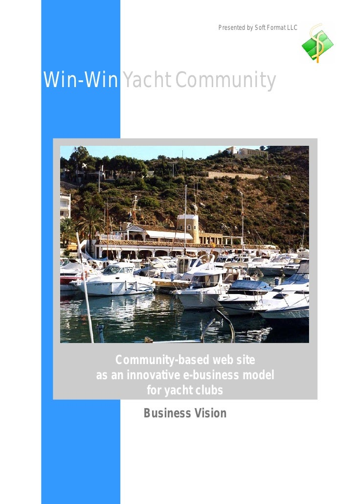 Presented by Soft Format LLC     Win-Win Yacht Community              Community-based web site      as an innovative e-bus...