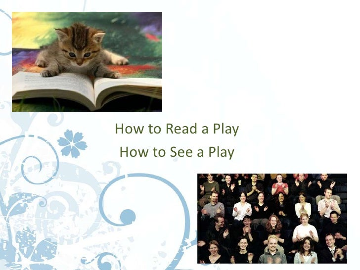 How to Read a PlayHow to See a Play