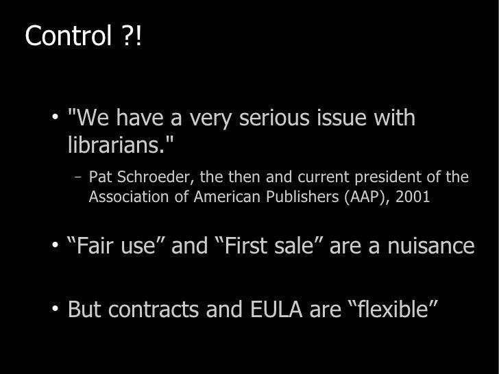 <ul><li>Control ?! </li></ul><ul><ul><li>&quot;We have a very serious issue with librarians.&quot; </li></ul></ul><ul><ul>...