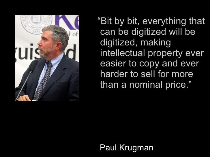 """"""" Bit by bit, everything that  can be digitized will be  digitized, making  intellectual property ever  easier to copy and..."""