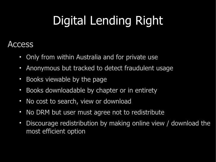 Digital Lending Right <ul><li>Access </li></ul><ul><ul><li>Only from within Australia and for private use </li></ul></ul><...