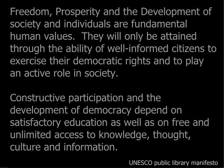 Freedom, Prosperity and the Development of society and individuals are fundamental human values.  They will only be attain...