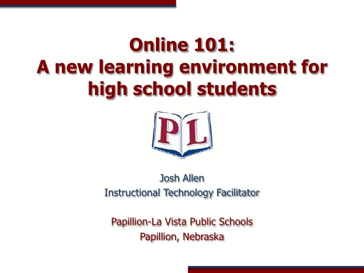 Online 101: A new learning environment for high school students<br />Josh Allen<br />Instructional Technology Facilitator<...