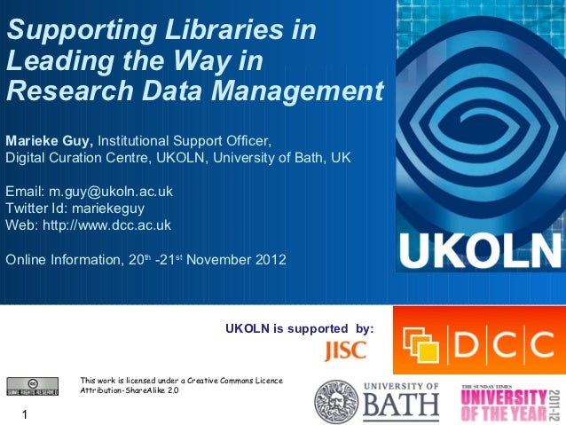 Supporting Libraries inLeading the Way inResearch Data ManagementMarieke Guy, Institutional Support Officer,Digital Curati...