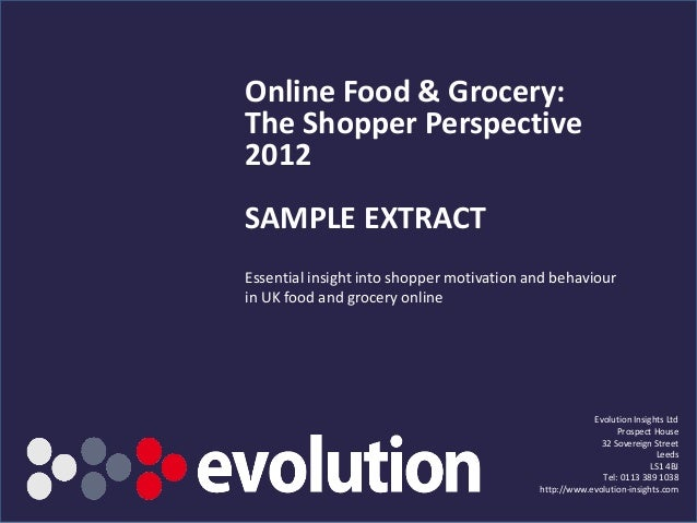 Online Food & Grocery:The Shopper Perspective2012SAMPLE EXTRACTEssential insight into shopper motivation and behaviourin U...