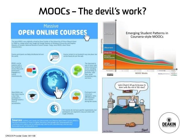CRICOS Provider Code: 00113B MOOCs – The devil's work?