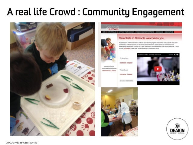CRICOS Provider Code: 00113B A real life Crowd : Community Engagement