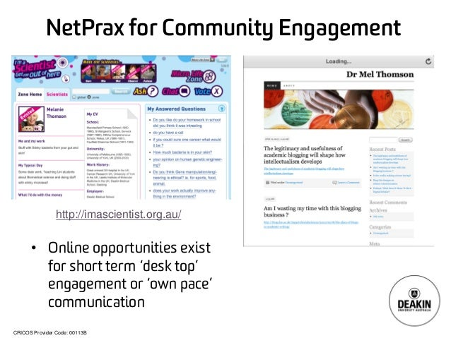 CRICOS Provider Code: 00113B NetPrax for Community Engagement • Online opportunities exist for short term 'desk top' engag...