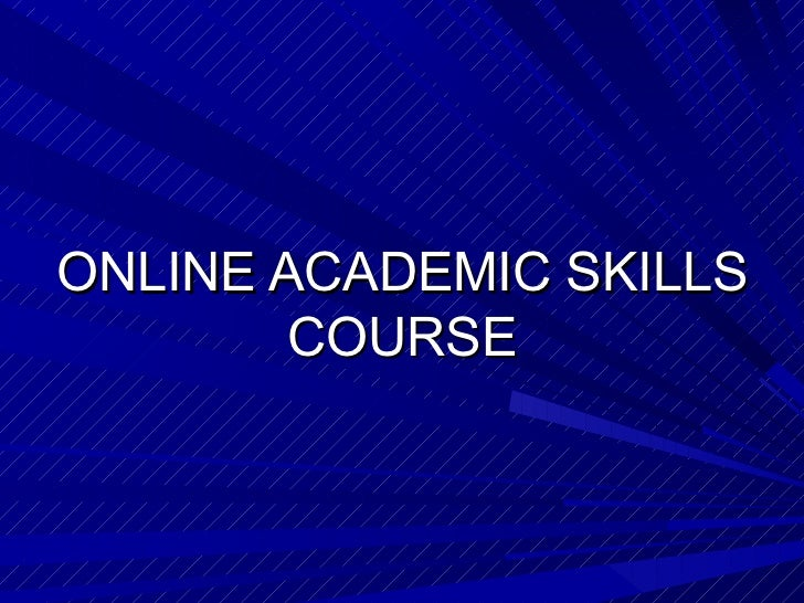 ONLINE ACADEMIC SKILLS        COURSE