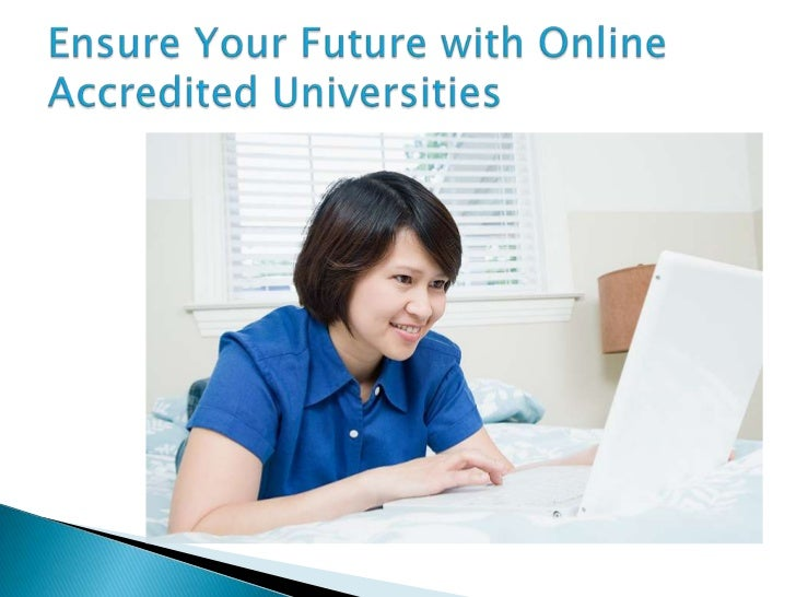 When considering the details foryour future onlineeducation, accreditation is a mustto be on top of the list. Anyonecan pu...