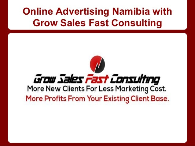 Online Advertising Namibia with Grow Sales Fast Consulting