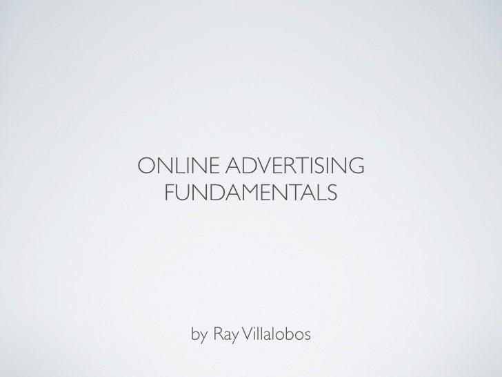ONLINE ADVERTISING FUNDAMENTALS    by Ray Villalobos