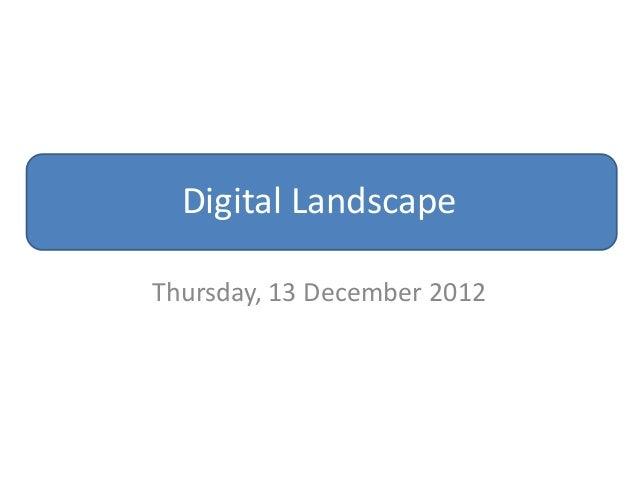 Digital LandscapeThursday, 13 December 2012