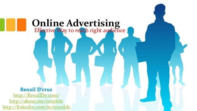 Online Advertising  Effective Way to reach right audience  Renzil D'cruz http://RenzilDe.com/ http://about.me/renzilde htt...