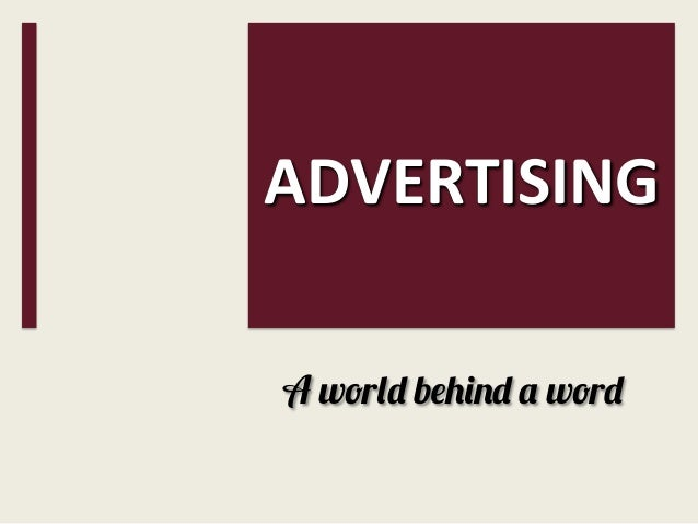 ADVERTISING A world behind a word
