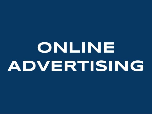 Online Advertising:  25 Stats and Facts that Break it All Down Slide 3