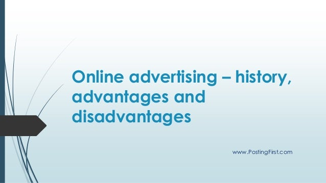 Online advertising – history, advantages and disadvantages www.PostingFirst.com