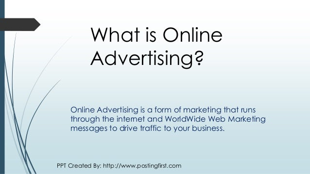 postingfirstcom 2 what is online advertising