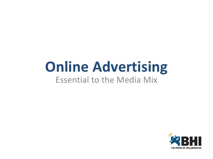 Online Advertising<br />Essential to the Media Mix<br />