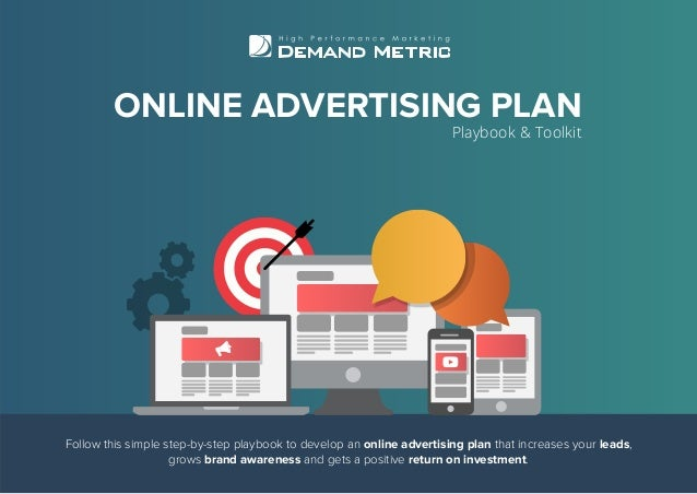 Follow this simple step-by-step playbook to develop an online advertising plan that increases your leads, grows brand awar...