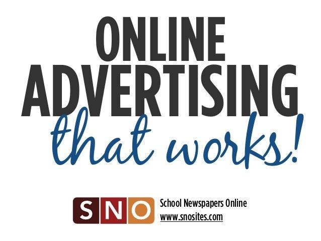 ONLINE  ADVERTISING  that works!  School Newspapers Online  www.snosites.com