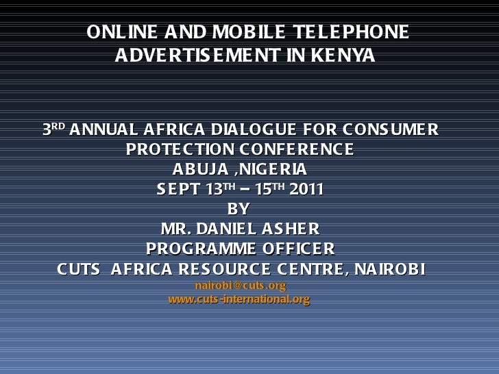 3 RD   ANNUAL AFRICA DIALOGUE FOR CONSUMER PROTECTION CONFERENCE ABUJA ,NIGERIA SEPT 13 TH  – 15 TH  2011 BY  MR. DANIEL A...