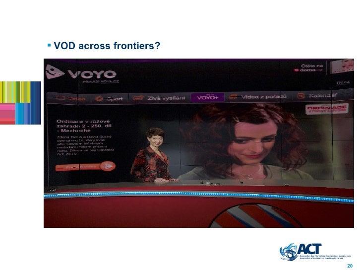 <ul><li>VOD across frontiers?   </li></ul>20