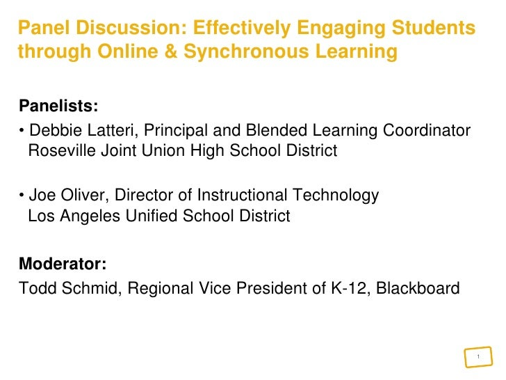 Panel Discussion: Effectively Engaging Students through Online & Synchronous Learning<br />Panelists: <br /> Debbie Latter...